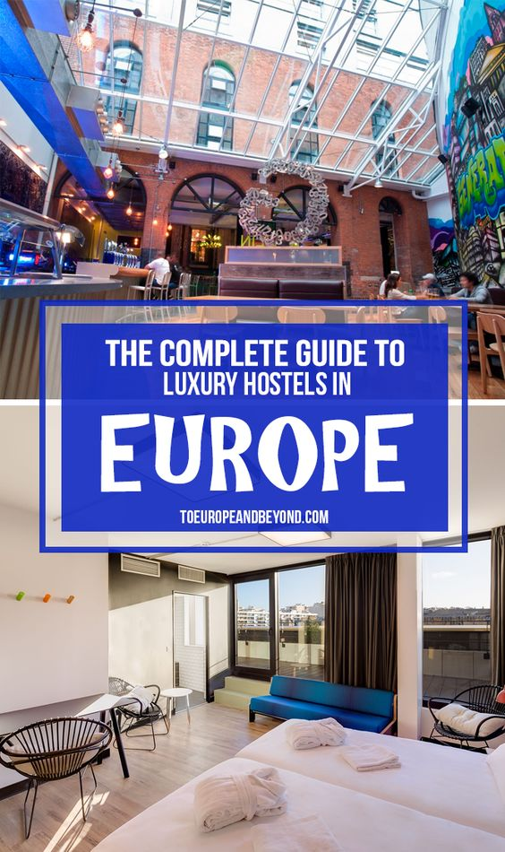My Favourite Hostels In Europe To Europe And Beyond
